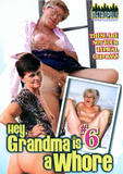 th 32143 Hey0 Grandma is a Whore 6 123 622lo Hey Grandma is a Whore 6